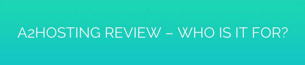 A2Hosting Review – Who is it For?