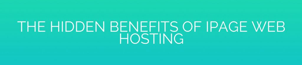 The Hidden Benefits of iPage Web Hosting