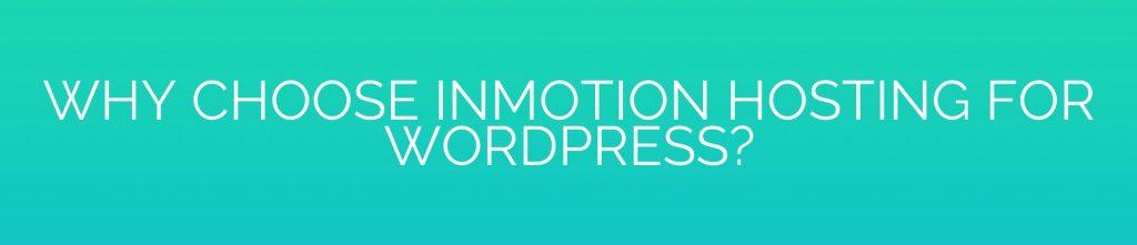 Why Choose InMotion Hosting for WordPress?